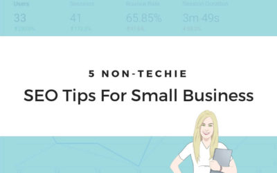 5 Non-Techie SEO Tips for Small Business