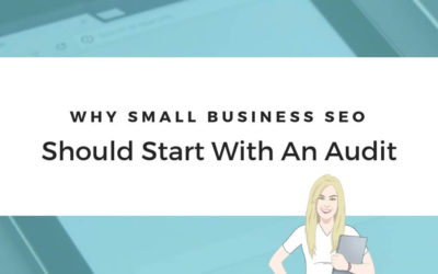 Why Small Business SEO Should Start With An Audit